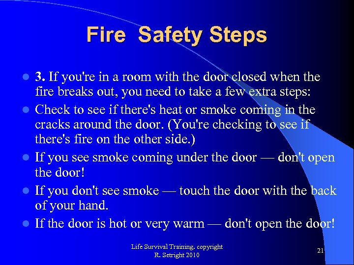 Fire Safety Steps l l l 3. If you're in a room with the