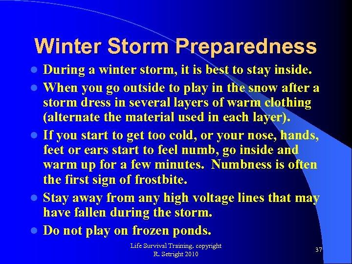 Winter Storm Preparedness l l l During a winter storm, it is best to