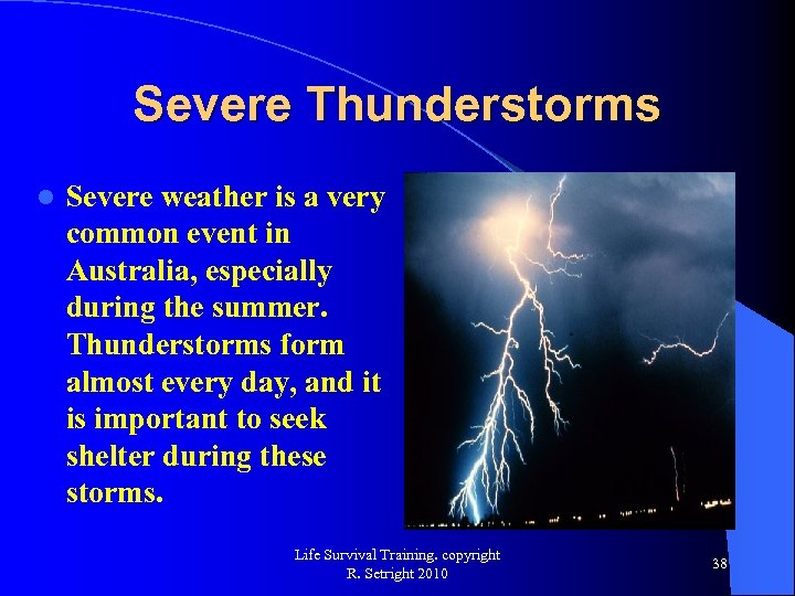 Severe Thunderstorms l Severe weather is a very common event in Australia, especially during