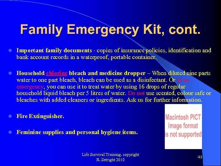 Family Emergency Kit, cont. l Important family documents - copies of insurance policies, identification