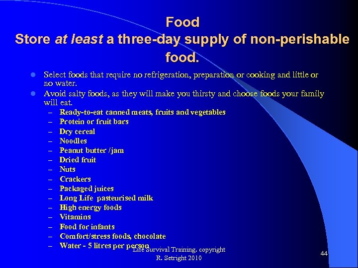 Food Store at least a three-day supply of non-perishable food. Select foods that require