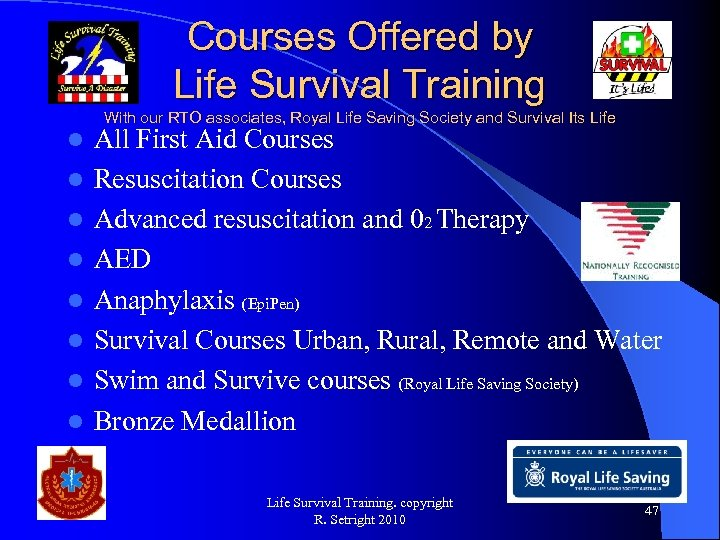 Courses Offered by Life Survival Training With our RTO associates, Royal Life Saving Society