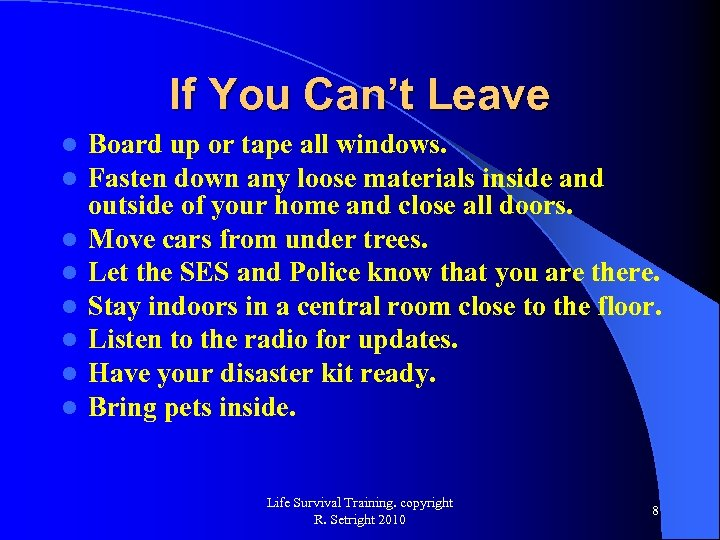 If You Can't Leave l l l l Board up or tape all windows.