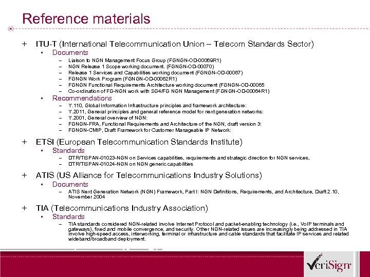 Reference materials + ITU-T (International Telecommunication Union – Telecom Standards Sector) ▪ Documents –