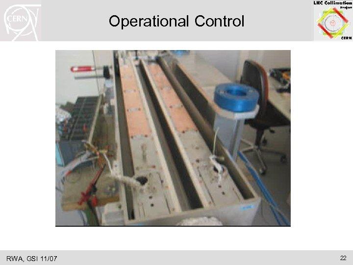 Operational Control RWA, GSI 11/07 22
