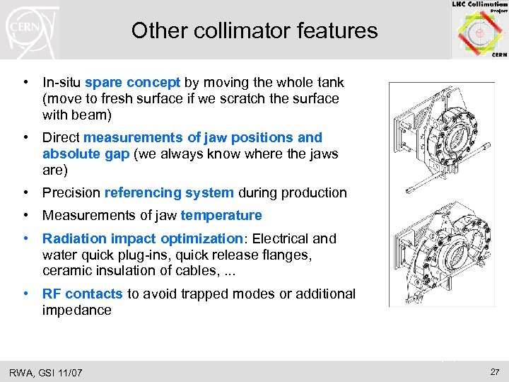 Other collimator features • In-situ spare concept by moving the whole tank (move to