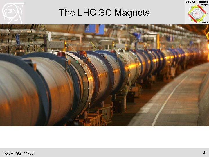 The LHC SC Magnets RWA, GSI 11/07 4