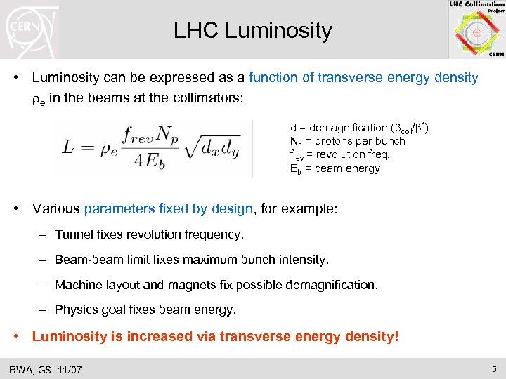 LHC Luminosity • Luminosity can be expressed as a function of transverse energy density