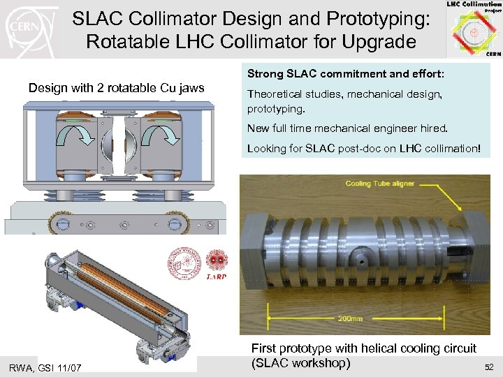 SLAC Collimator Design and Prototyping: Rotatable LHC Collimator for Upgrade Strong SLAC commitment and