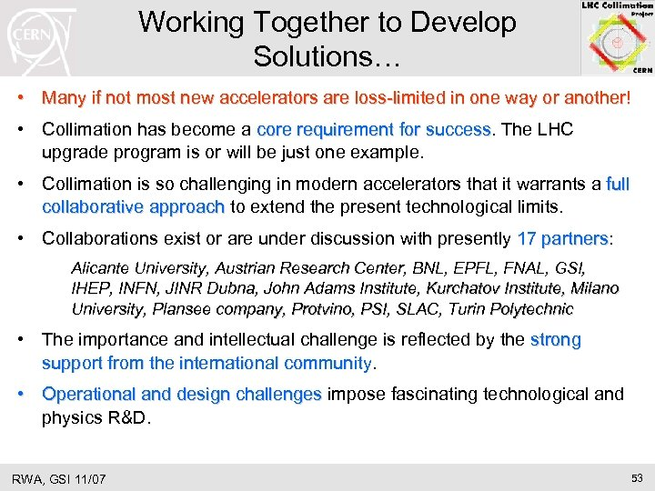 Working Together to Develop Solutions… • Many if not most new accelerators are loss-limited