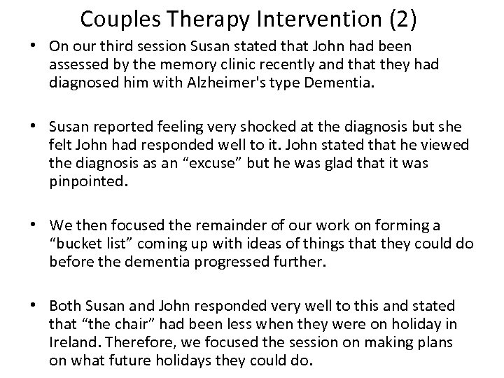 Couples Therapy Intervention (2) • On our third session Susan stated that John had
