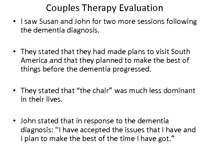 Couples Therapy Evaluation • I saw Susan and John for two more sessions following