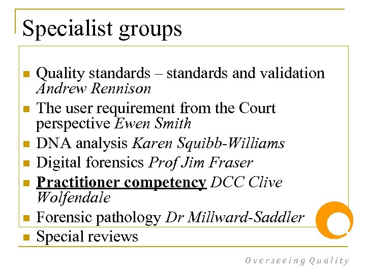 Specialist groups n n n n Quality standards – standards and validation Andrew Rennison