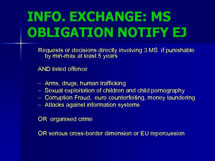 INFO. EXCHANGE: MS OBLIGATION NOTIFY EJ Requests or decisions directly involving 3 MS if