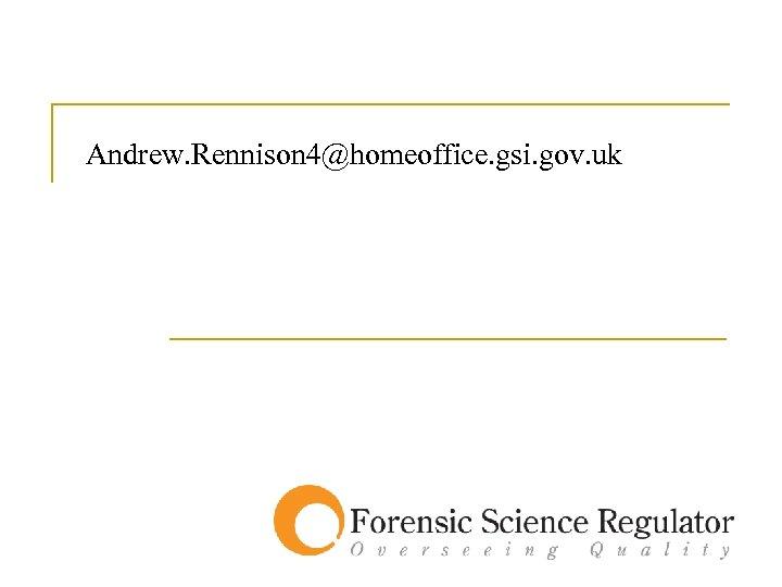 Andrew. Rennison 4@homeoffice. gsi. gov. uk