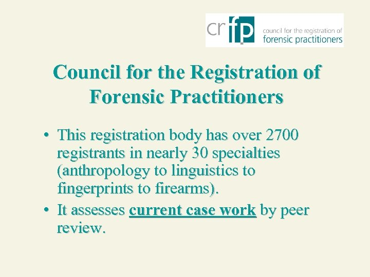 Council for the Registration of Forensic Practitioners • This registration body has over 2700