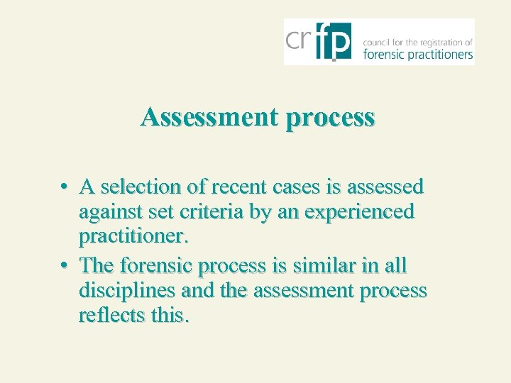 Assessment process • A selection of recent cases is assessed against set criteria by