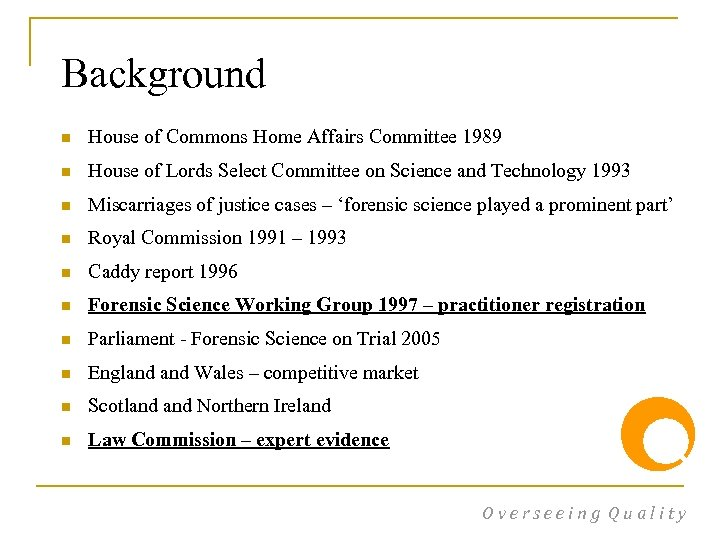 Background n House of Commons Home Affairs Committee 1989 n House of Lords Select