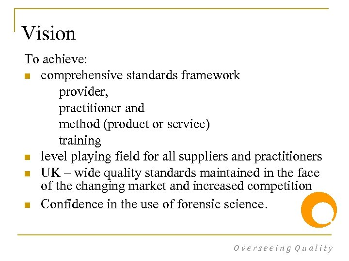 Vision To achieve: n comprehensive standards framework provider, practitioner and method (product or service)