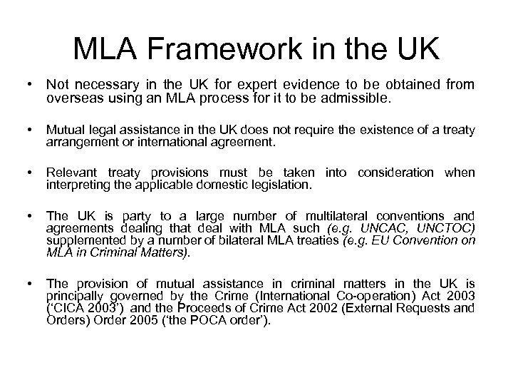 MLA Framework in the UK • Not necessary in the UK for expert evidence