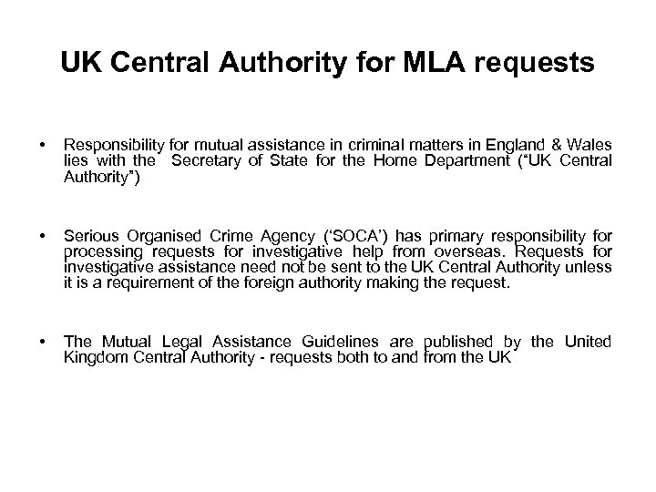 UK Central Authority for MLA requests • Responsibility for mutual assistance in criminal matters