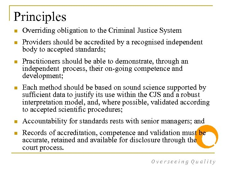 Principles n Overriding obligation to the Criminal Justice System n Providers should be accredited