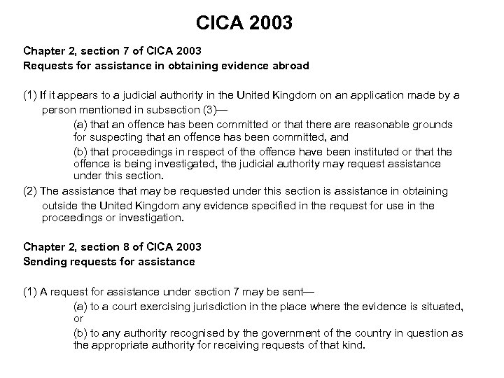 CICA 2003 Chapter 2, section 7 of CICA 2003 Requests for assistance in obtaining