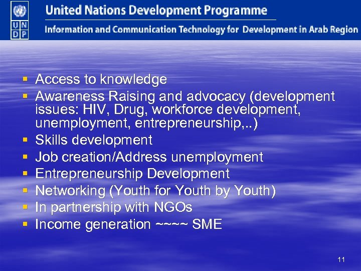 § Access to knowledge § Awareness Raising and advocacy (development issues: HIV, Drug, workforce