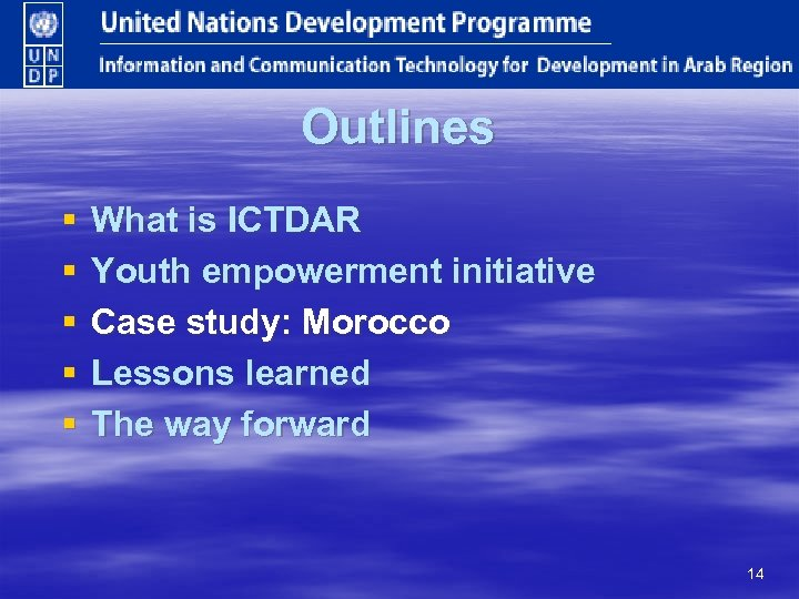 Outlines § § § What is ICTDAR Youth empowerment initiative Case study: Morocco Lessons