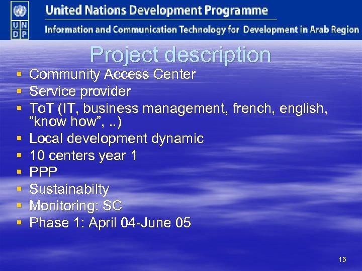 § § § § § Project description Community Access Center Service provider To. T