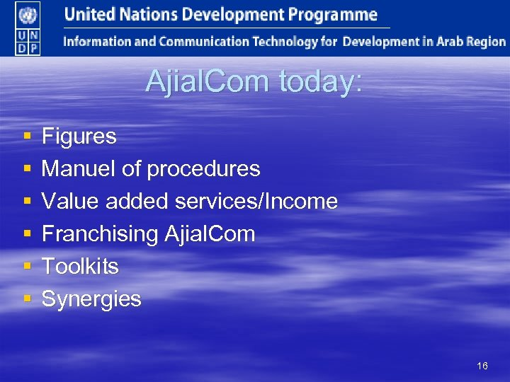 Ajial. Com today: § § § Figures Manuel of procedures Value added services/Income Franchising