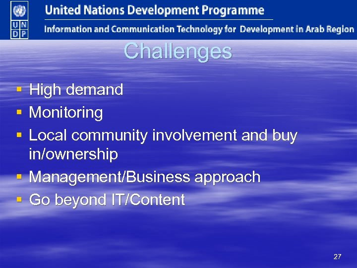 Challenges § § § High demand Monitoring Local community involvement and buy in/ownership §