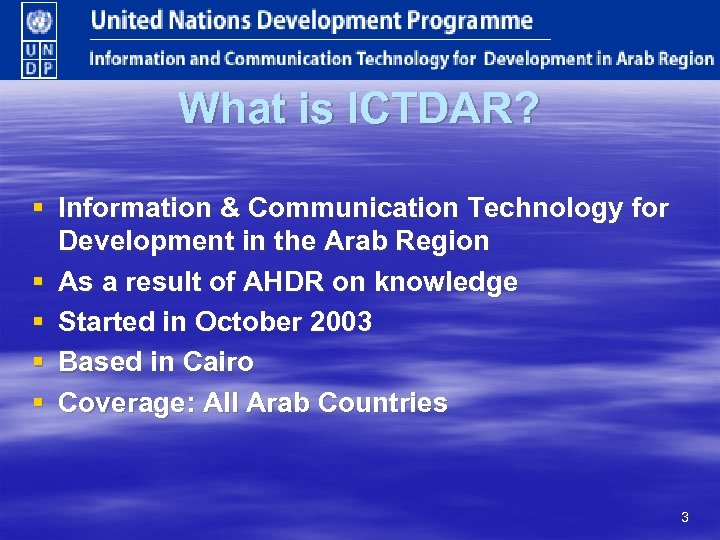 What is ICTDAR? § Information & Communication Technology for Development in the Arab Region