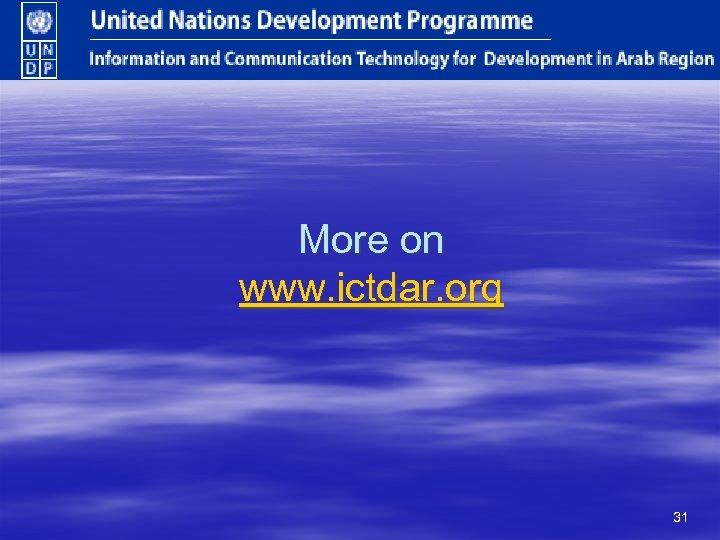 More on www. ictdar. org 31