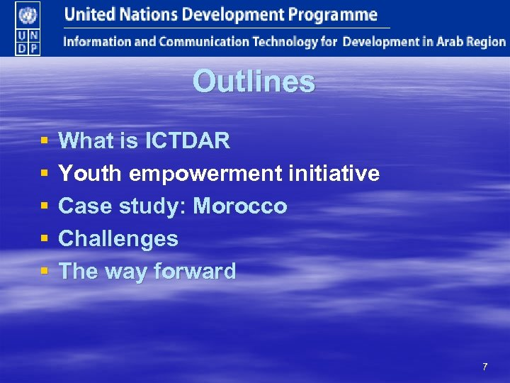 Outlines § § § What is ICTDAR Youth empowerment initiative Case study: Morocco Challenges