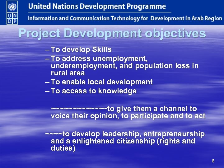 Project Development objectives – To develop Skills – To address unemployment, underemployment, and population