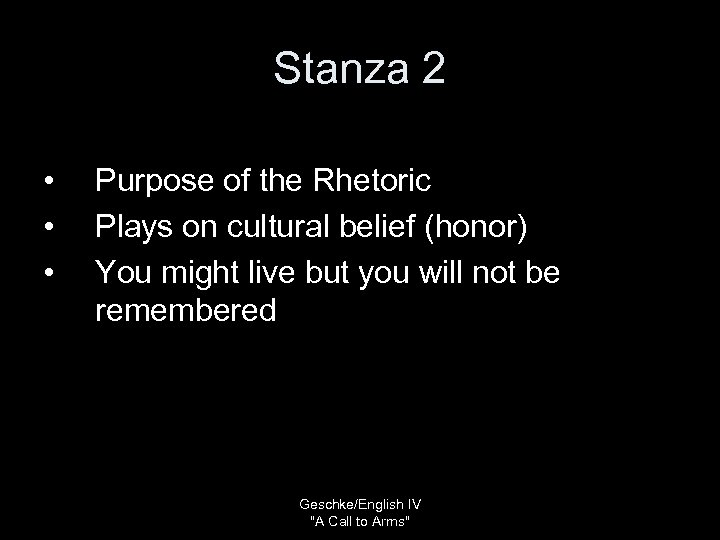 Stanza 2 • • • Purpose of the Rhetoric Plays on cultural belief (honor)