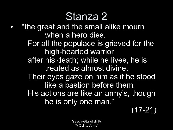 "• Stanza 2 ""the great and the small alike mourn when a hero"