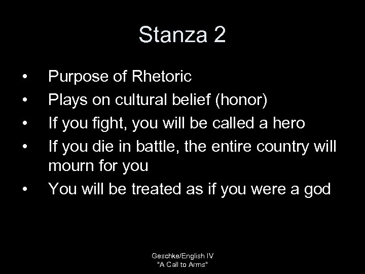 Stanza 2 • • • Purpose of Rhetoric Plays on cultural belief (honor) If
