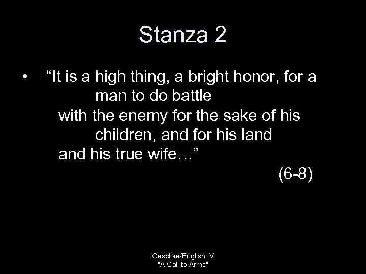 "Stanza 2 • ""It is a high thing, a bright honor, for a man"