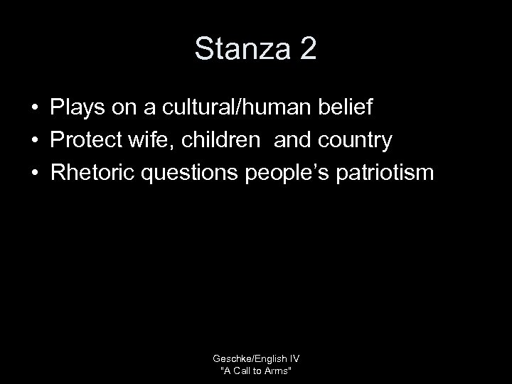 Stanza 2 • Plays on a cultural/human belief • Protect wife, children and country