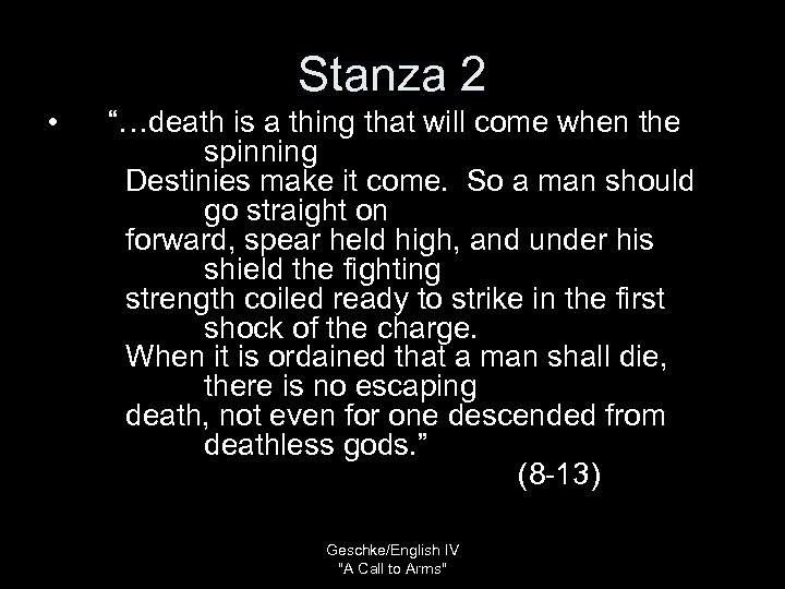 "Stanza 2 • ""…death is a thing that will come when the spinning Destinies"