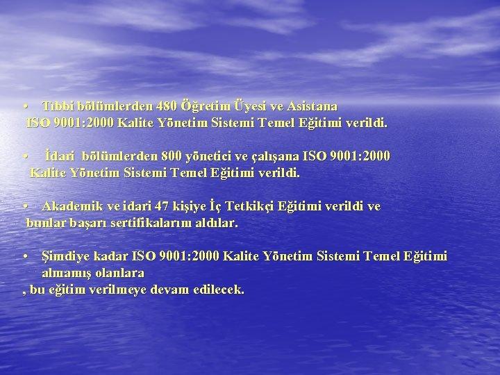 • Tıbbi bölümlerden 480 Öğretim Üyesi ve Asistana ISO 9001: 2000 Kalite Yönetim