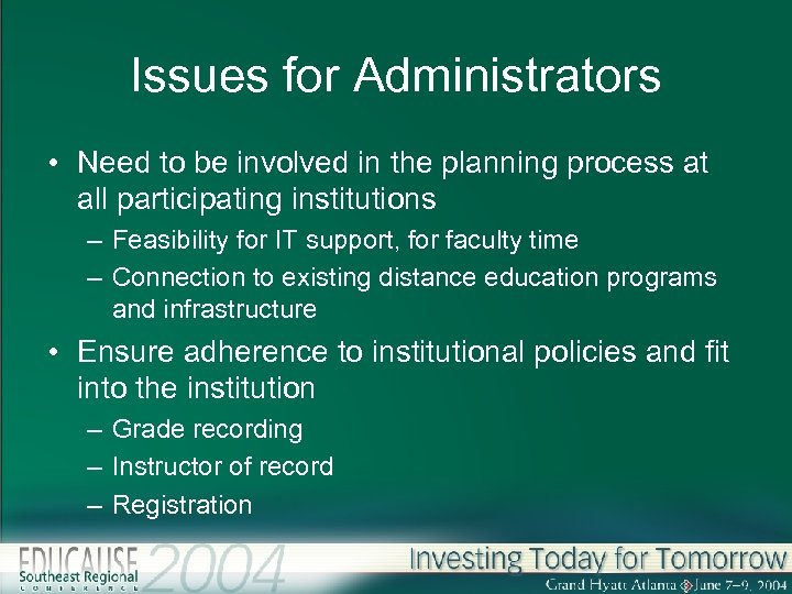 Issues for Administrators • Need to be involved in the planning process at all