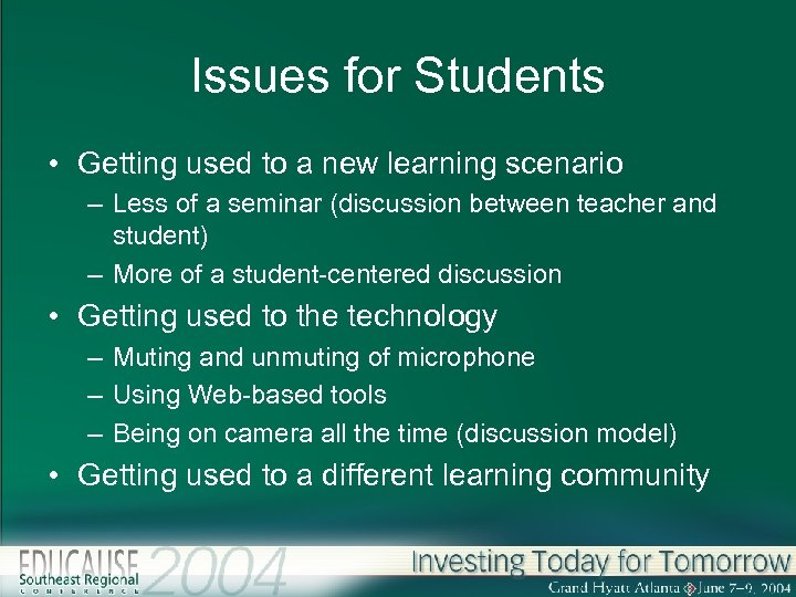 Issues for Students • Getting used to a new learning scenario – Less of