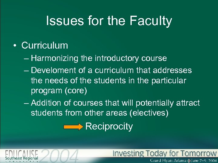 Issues for the Faculty • Curriculum – Harmonizing the introductory course – Develoment of