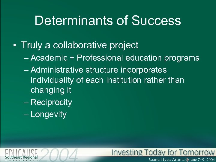 Determinants of Success • Truly a collaborative project – Academic + Professional education programs