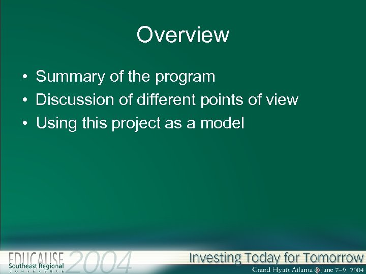 Overview • Summary of the program • Discussion of different points of view •