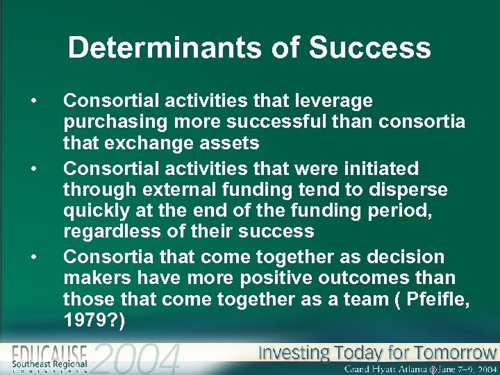 Determinants of Success • • • Consortial activities that leverage purchasing more successful than
