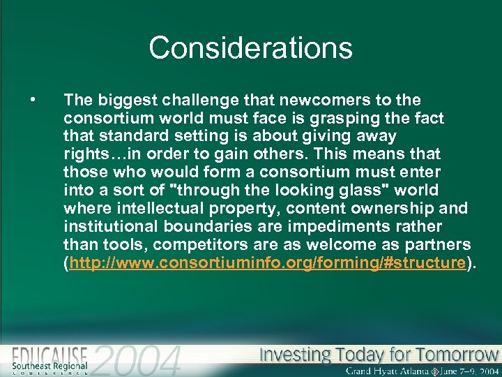Considerations • The biggest challenge that newcomers to the consortium world must face is